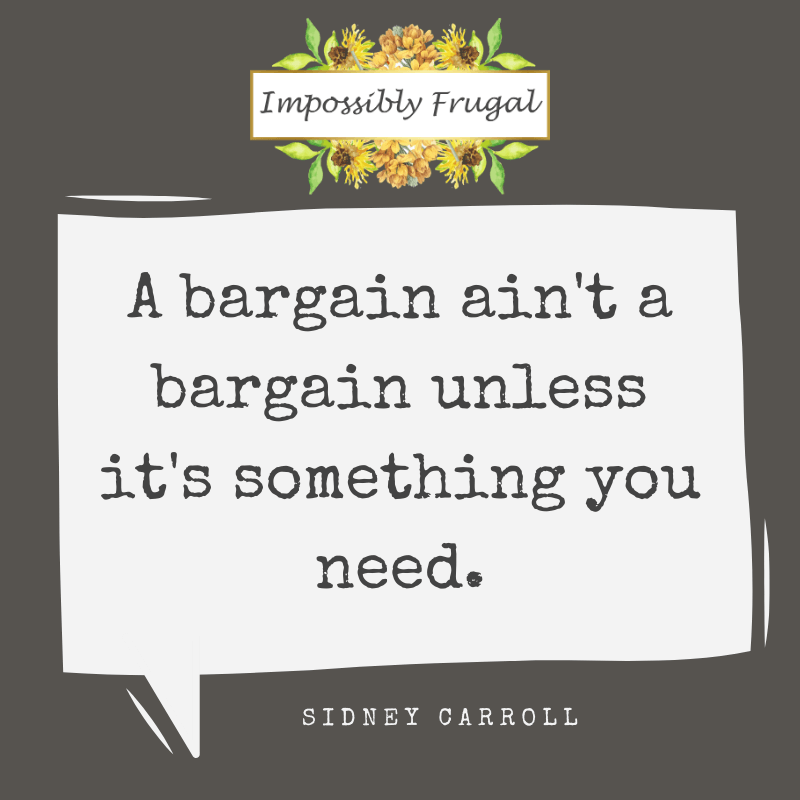 A bargain ain't a bargain unless it's something you need sidney carroll