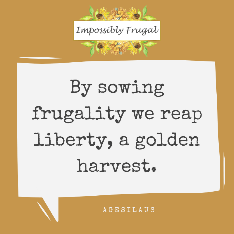 by sowing frugality we reap liberty a golden harvest Agesilaus